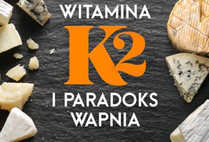 Witamina K2 i paradoks wapnia okładka