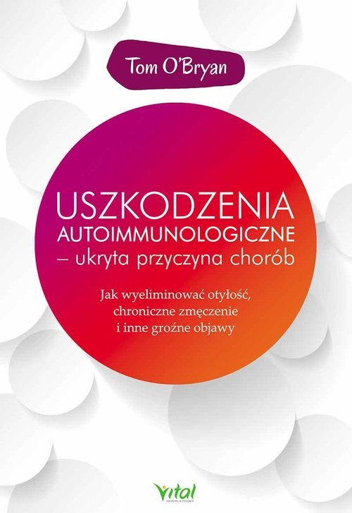 Uszkodzenia autoimmunologiczne ukryta przyczyna chorób okładka książki
