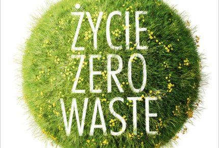 Życie Zero Waste Żyj bez śmieci i żyj lepiej